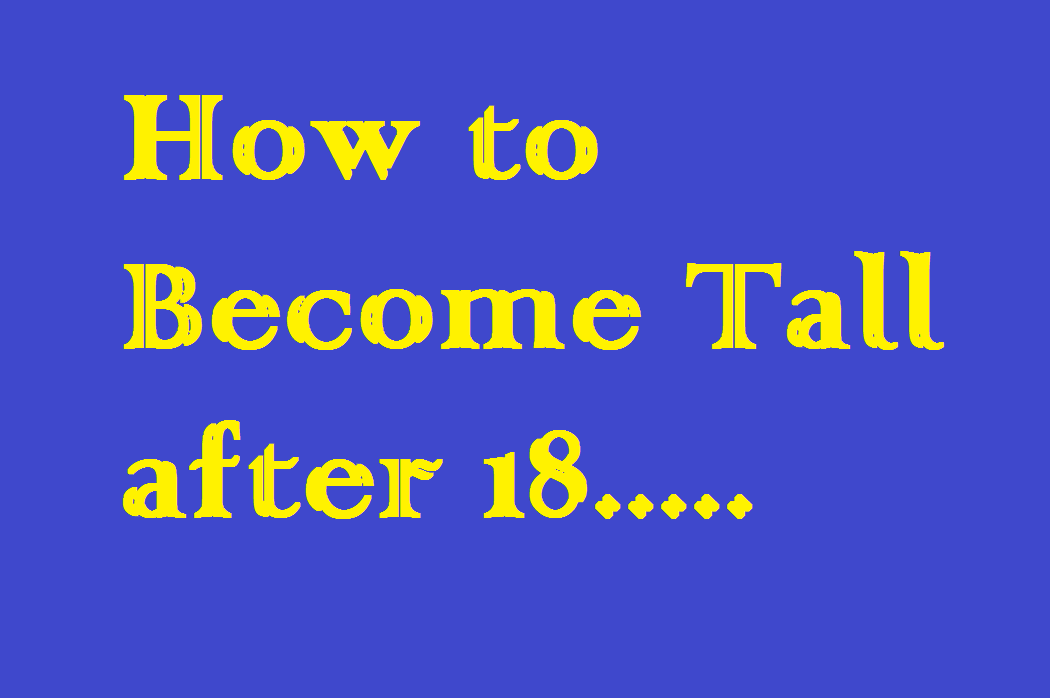 How to Become Tall after 18