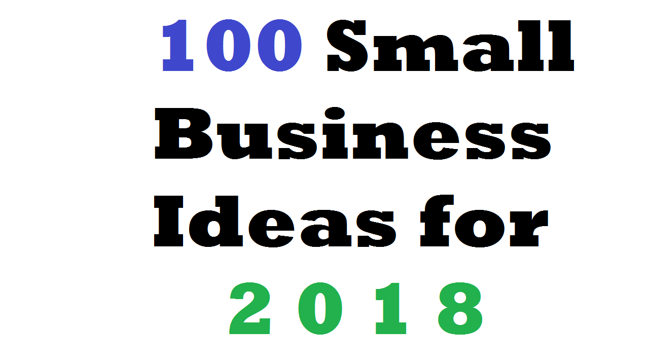 100 Small Business Ideas for 2018   Business Daily 24