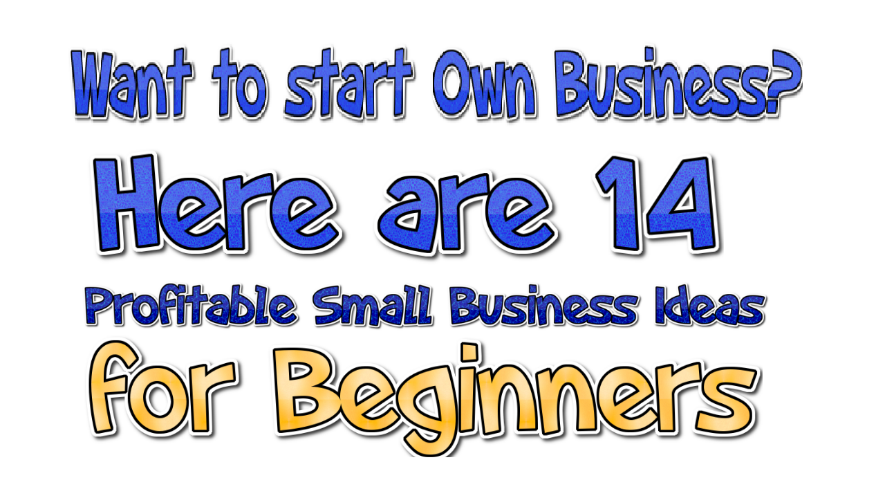 14 Profitable Small Business Ideas for Beginners