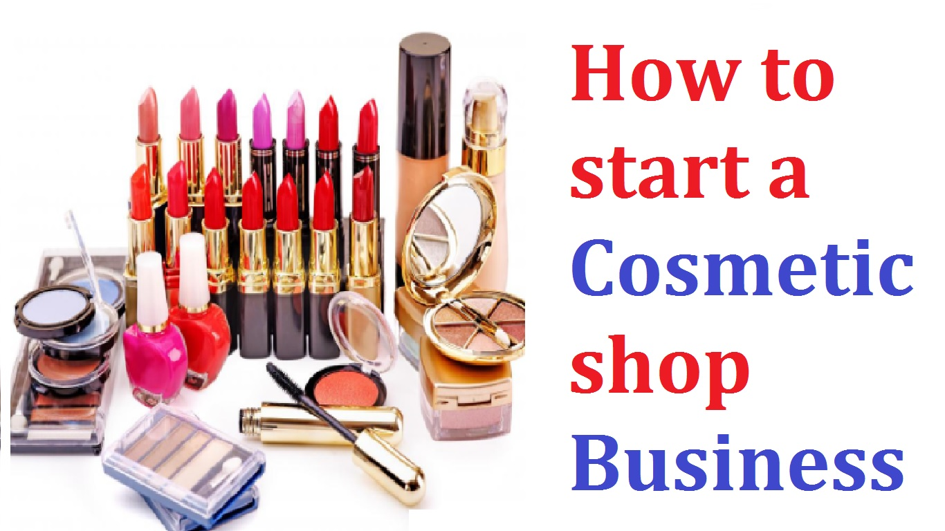 How to start a Cosmetic shop business
