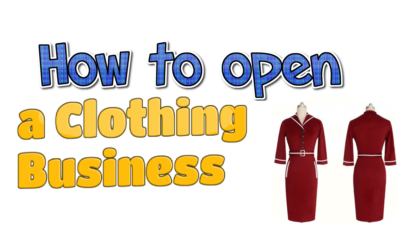 How to Open a Clothing Business
