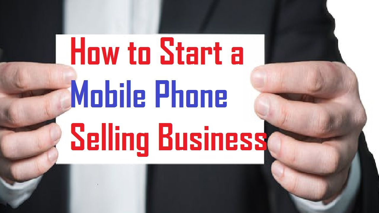 How to Start a Mobile Selling Business