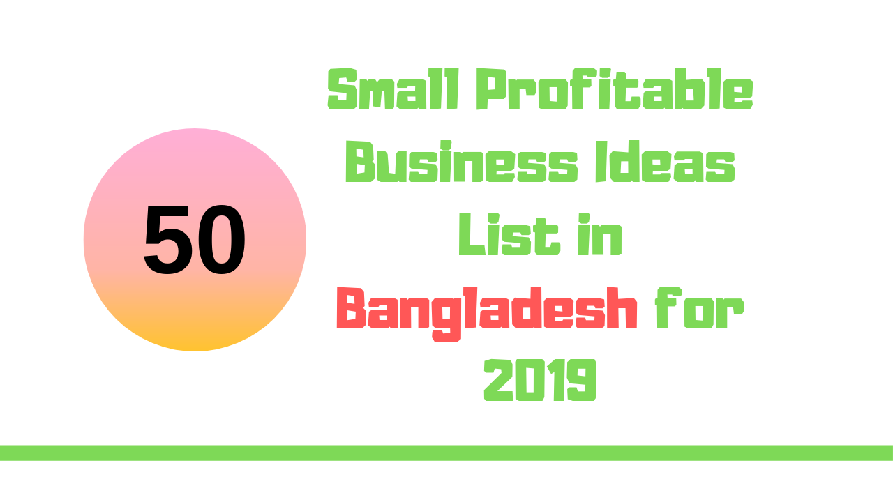 50 Small Business Ideas Bangladesh Based for 2019 - Business