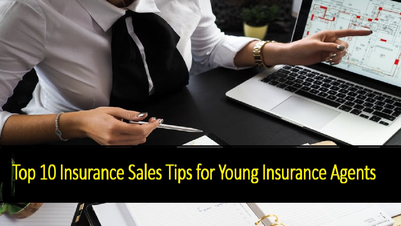 Top 10 Insurance Sales Tips for Young Insurance Agents