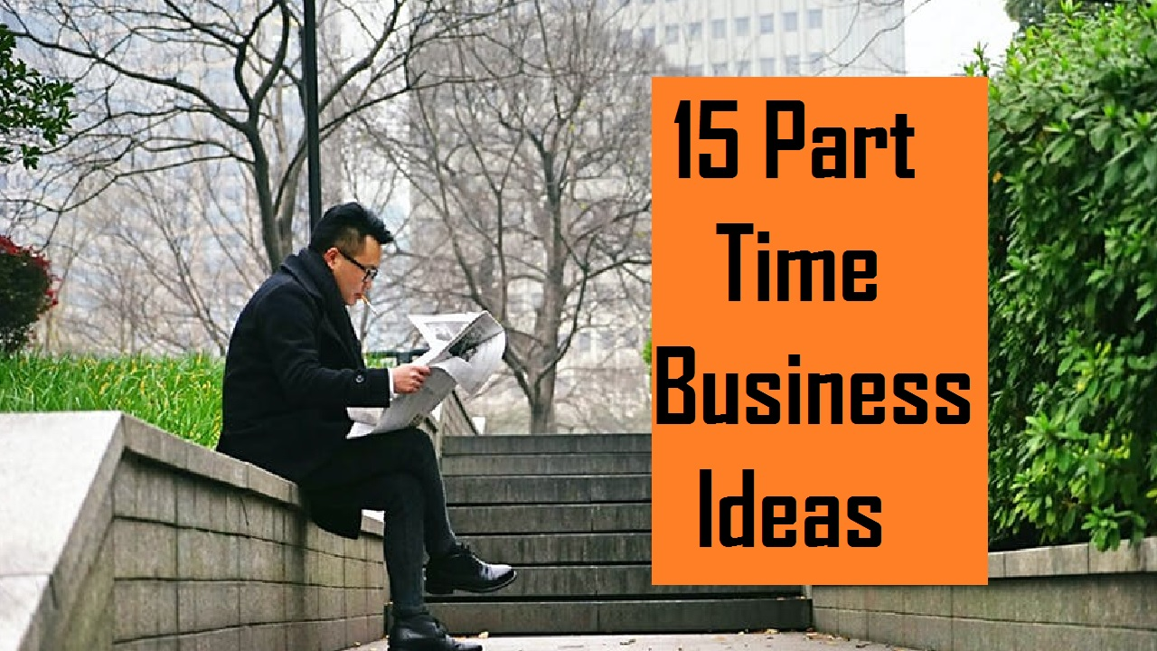Top 15 Part time business ideas