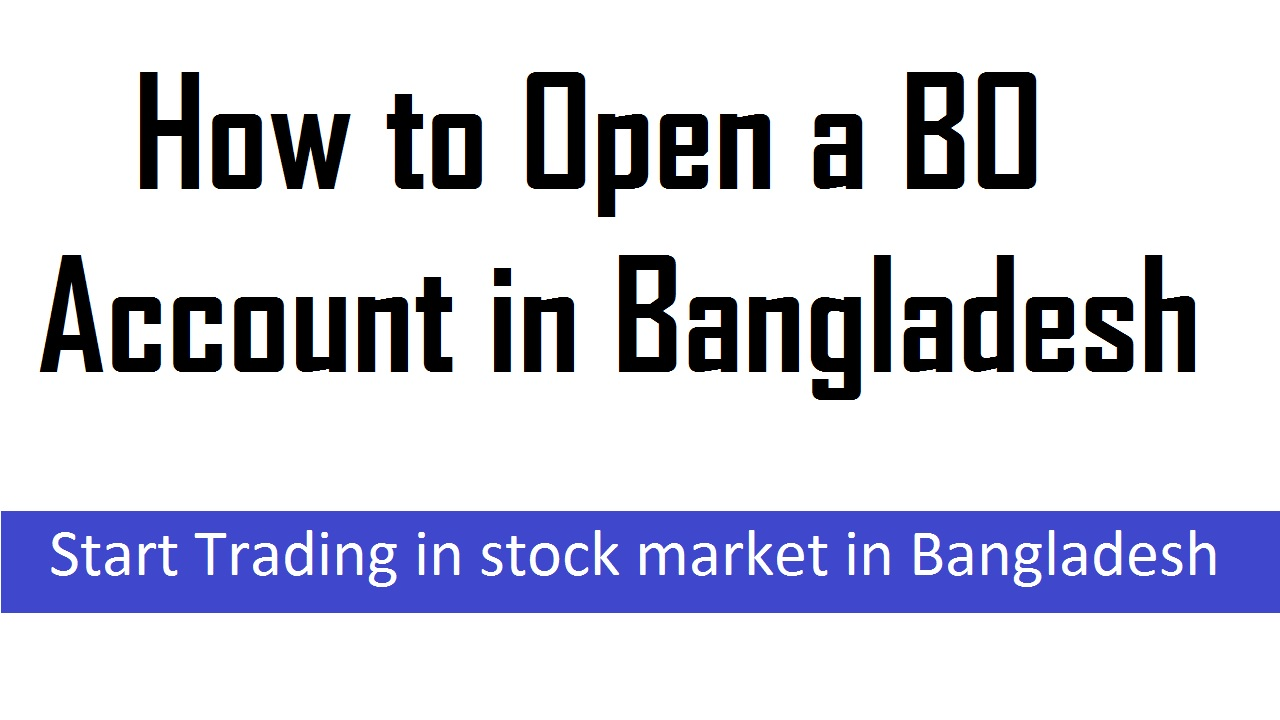 How to Open a BO Account in Bangladesh