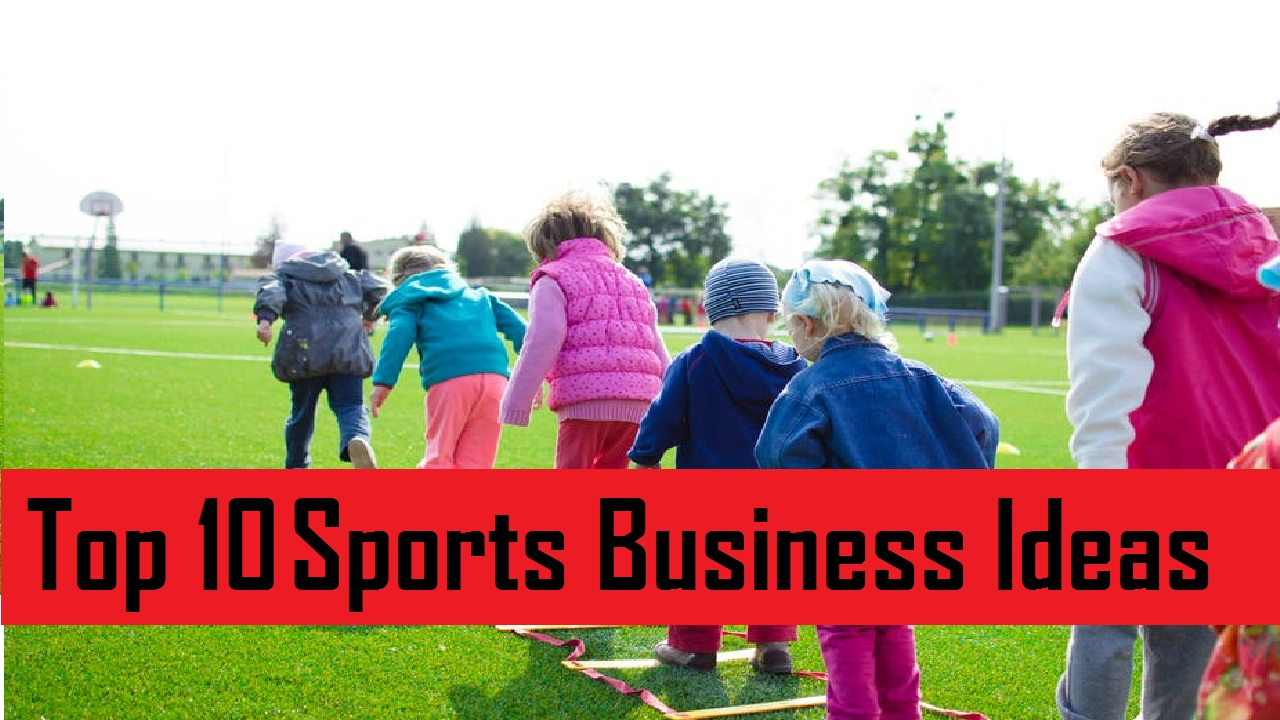 Top 10 Profitable Sports Business Ideas