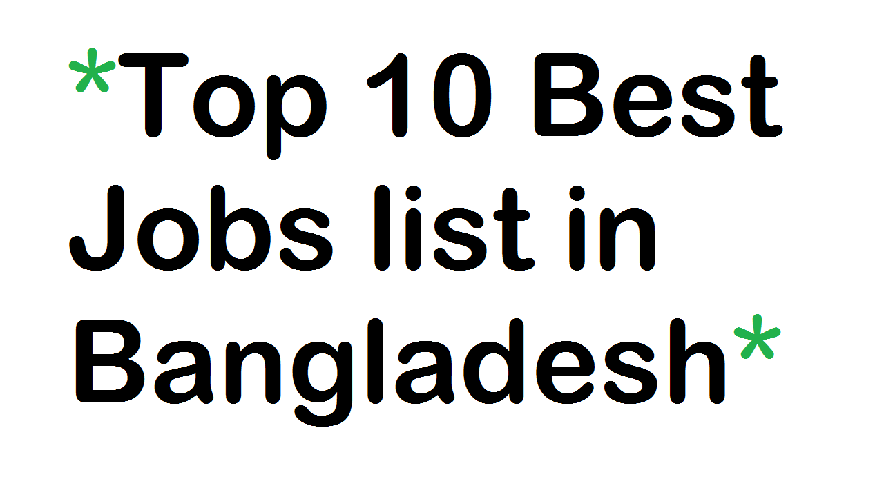 Best Jobs list in Bangladesh