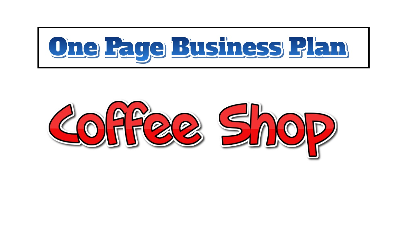Coffee Shop Business Plan - One Page Business Plan