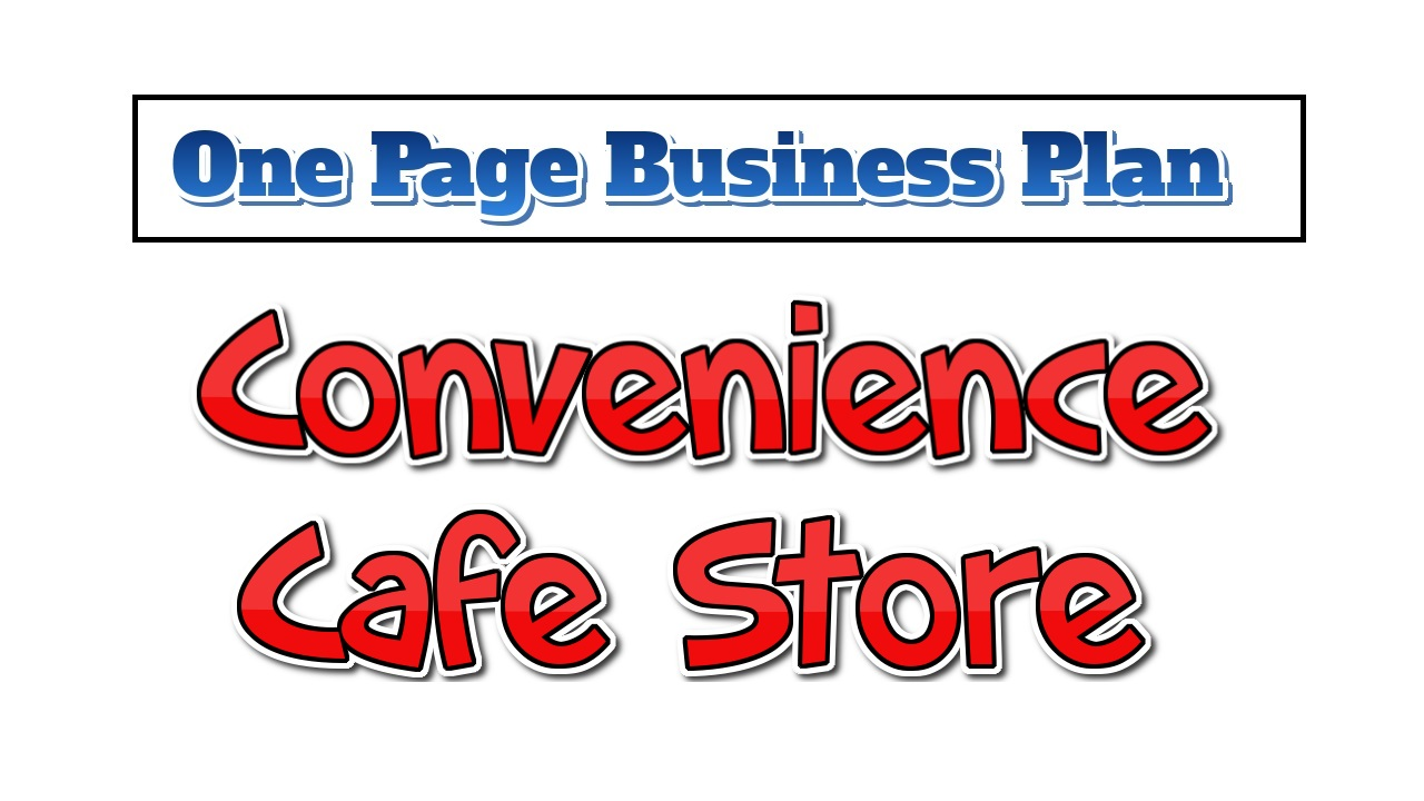 Convenience cafe Store Business Plan - One Page Business Plan