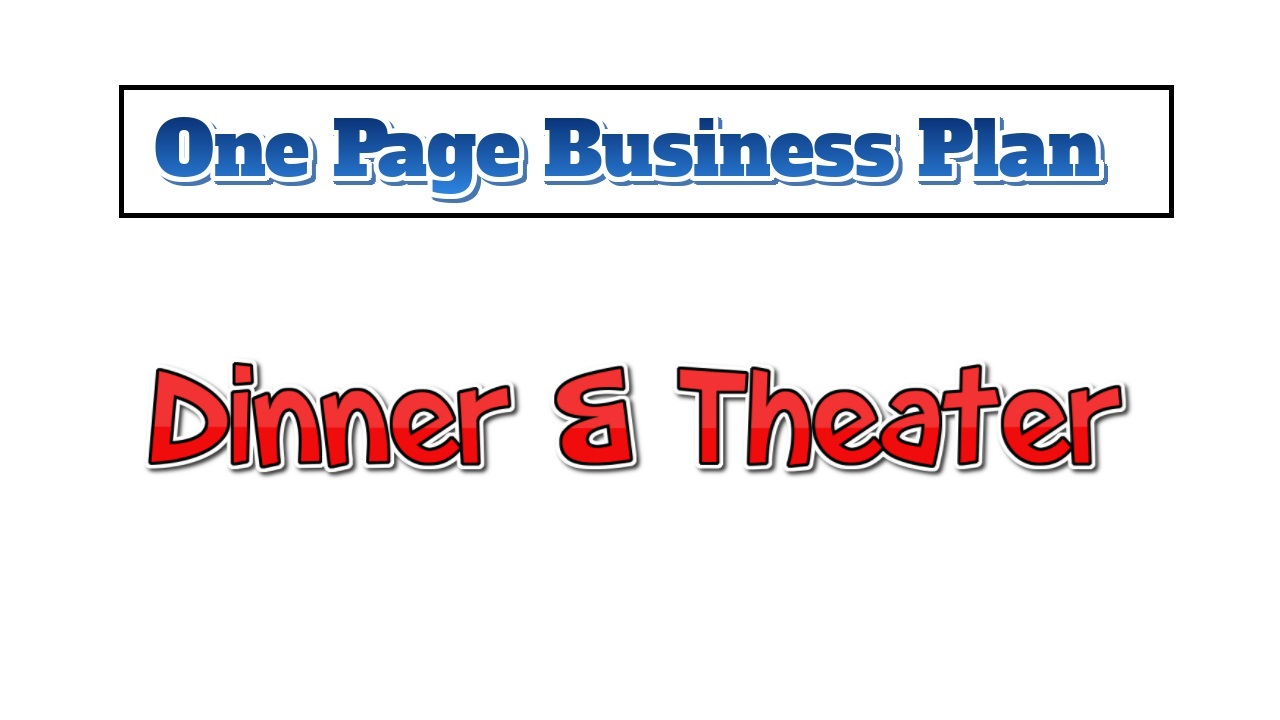 Dinner Theater Business Plan - One Page Business Plan