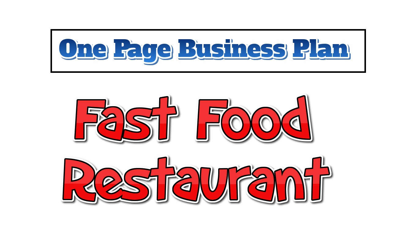 Fast Food Restaurant - One Page Business Plan