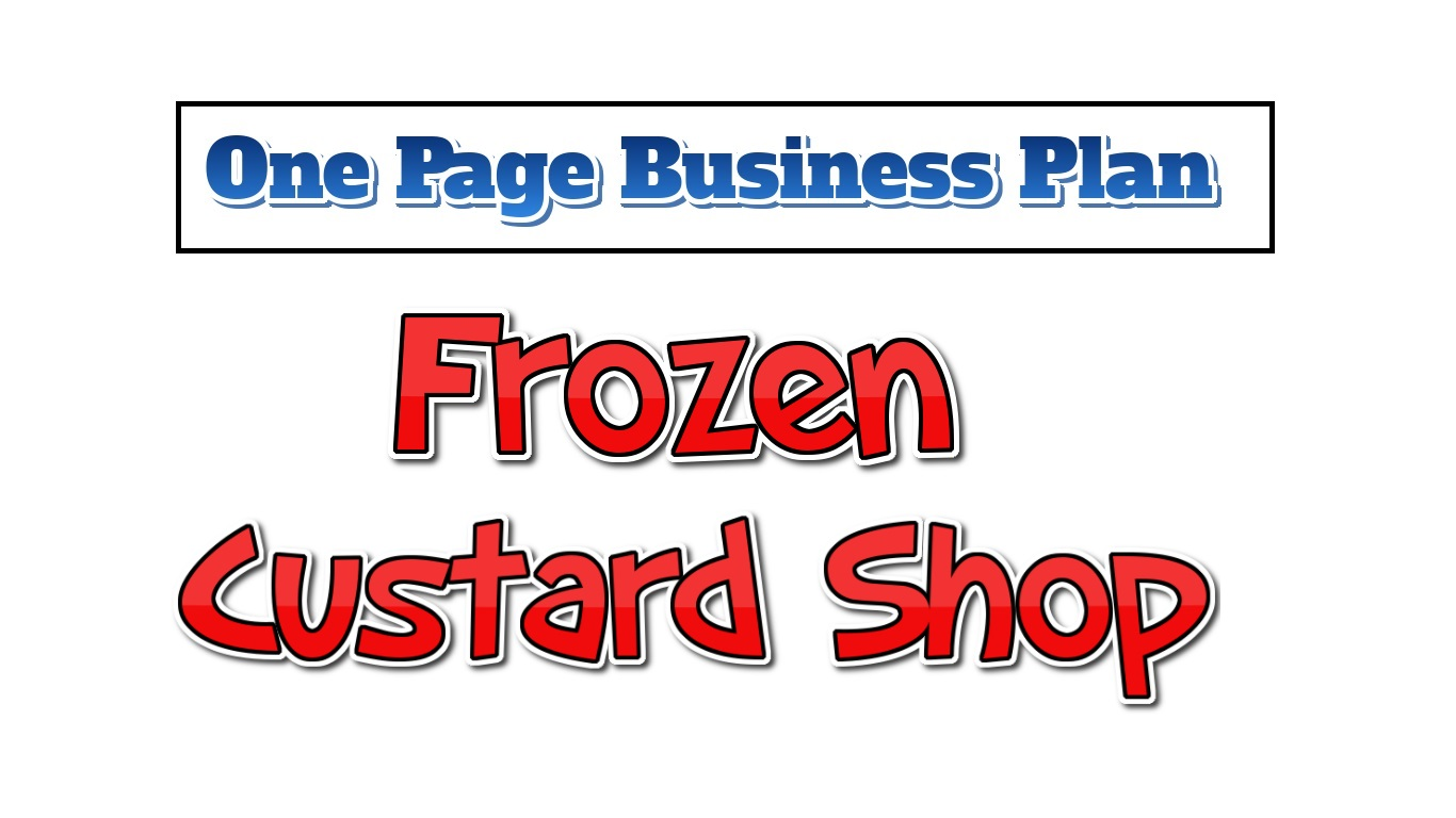 Frozen Custard Shop Business Plan - One Page Business Plan