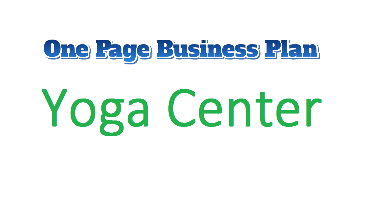 Yoga Center Business Plan – Sample One Page Business Plan