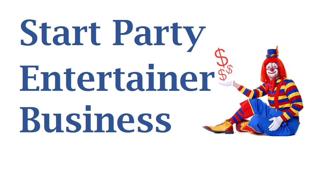 Start Party Entertainer Business