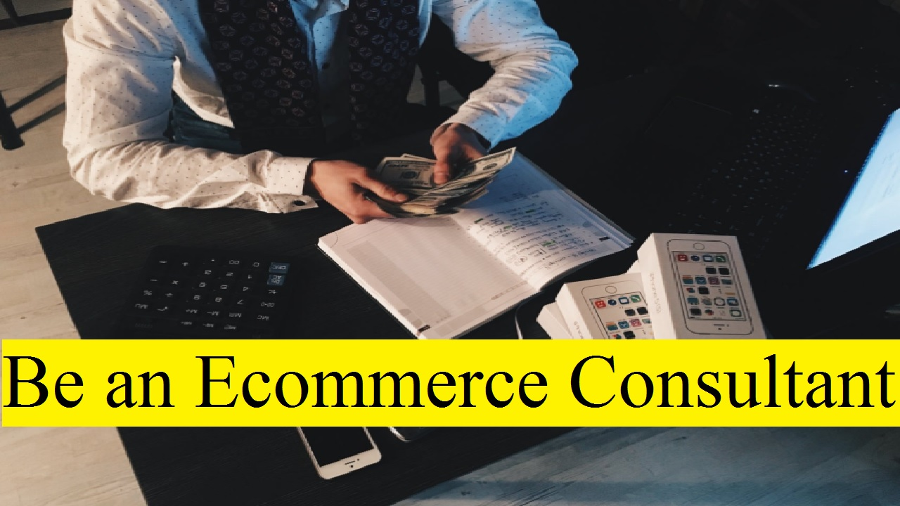 Be an Ecommerce Consultant in the UK