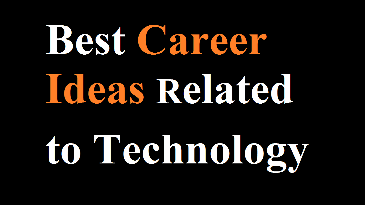 Best Career Ideas in the UK related to Technology