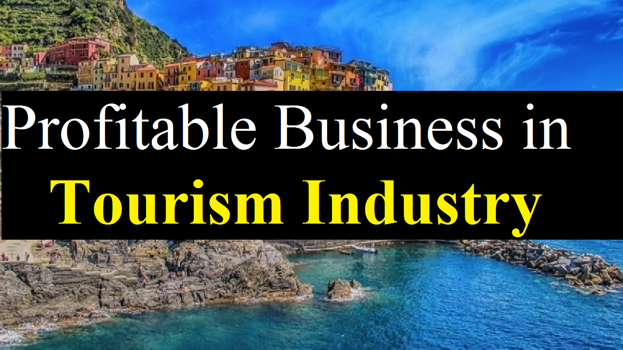 10 Profitable Business in Tourism Industry