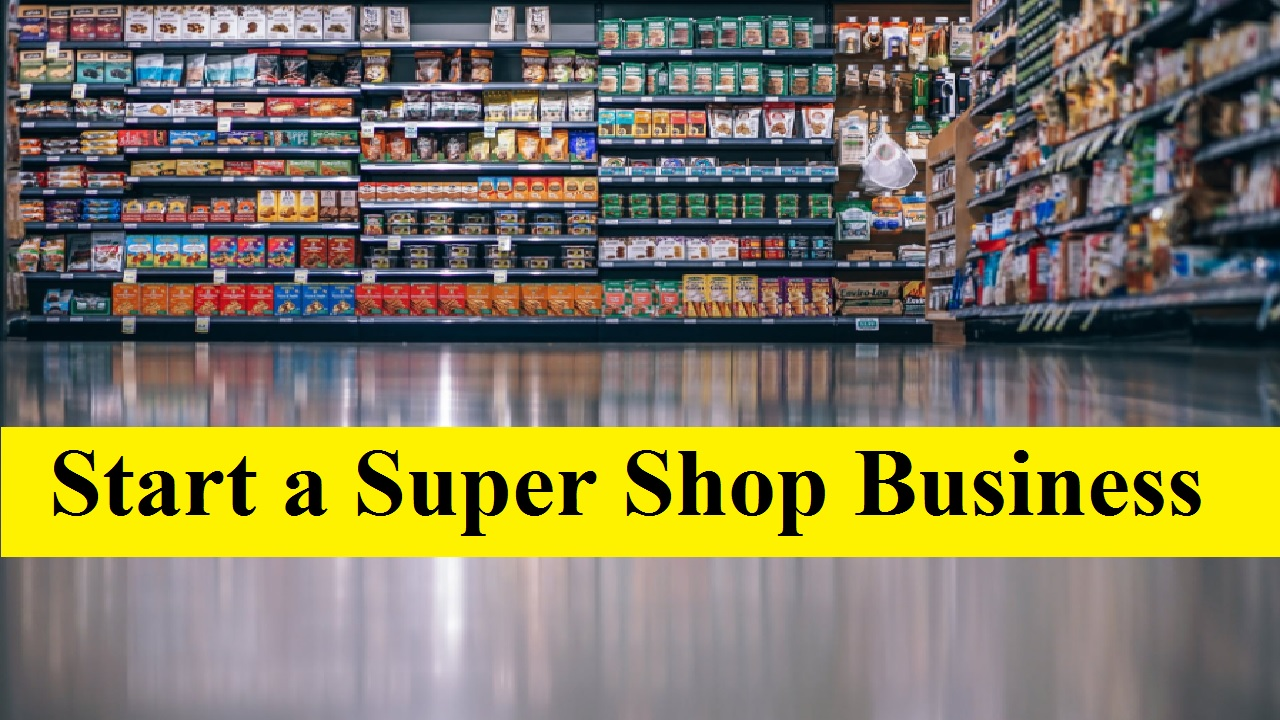 Start UK Based Super Shop Business