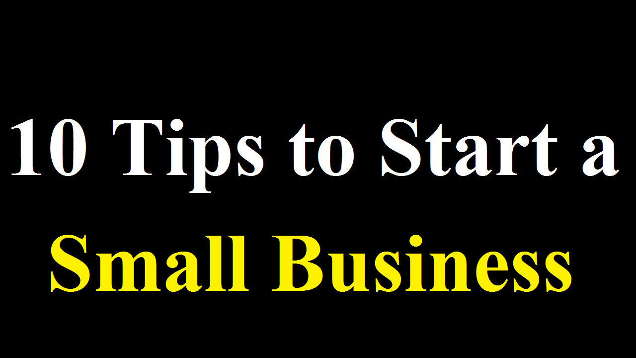 Top 10 Tips to Start a Small Business in the UK