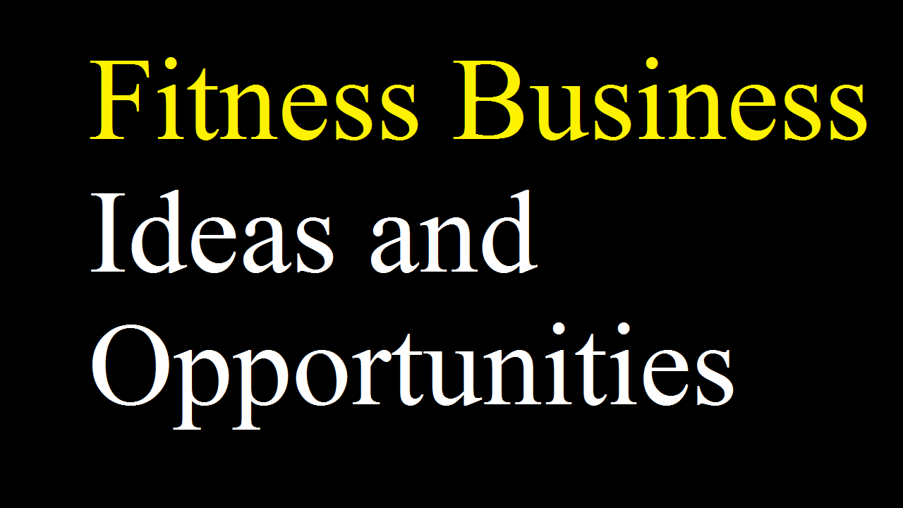 UK Based Fitness Business Ideas and Opportunities