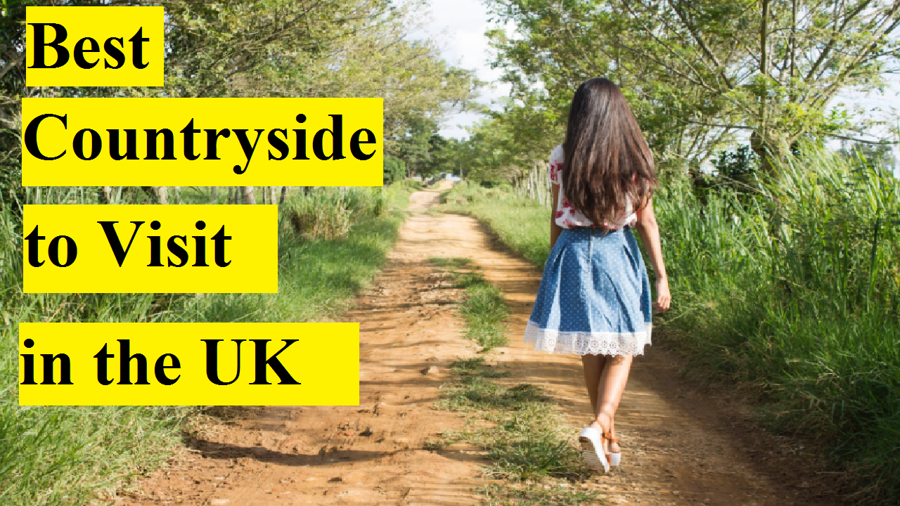 10 Best Countryside to Visit in the UK