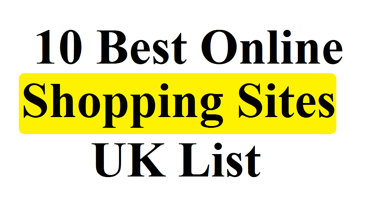 10 Best Online Shopping Sites UK List
