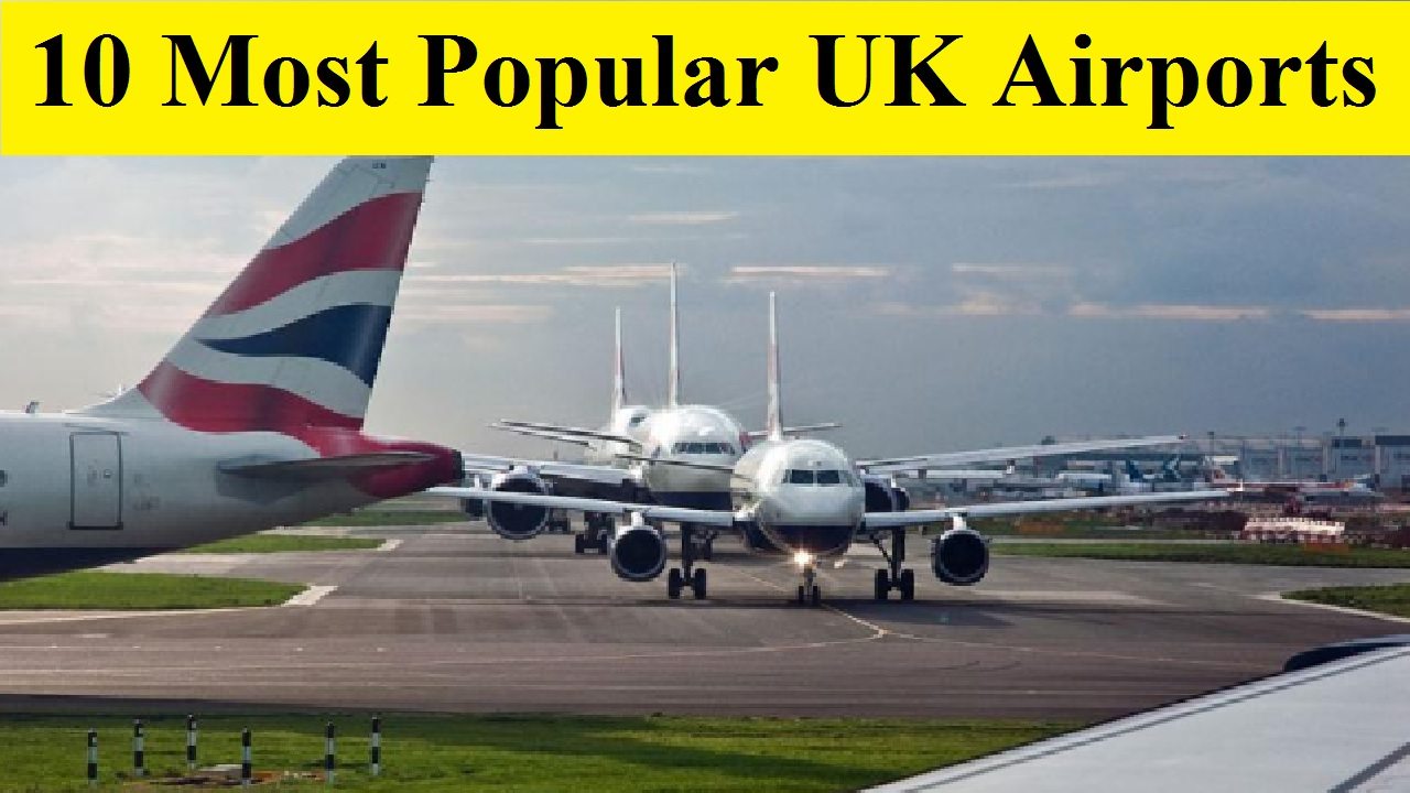 10 Most Popular UK Airports