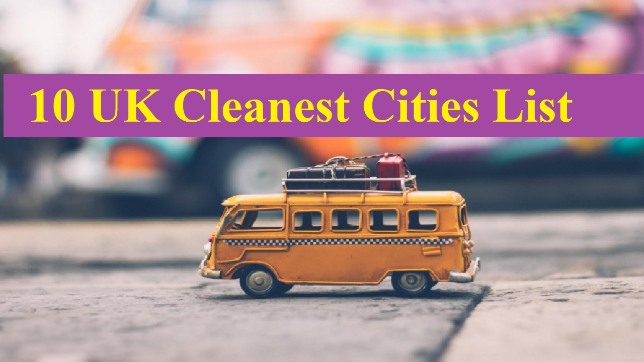 10 UK Cleanest Cities List