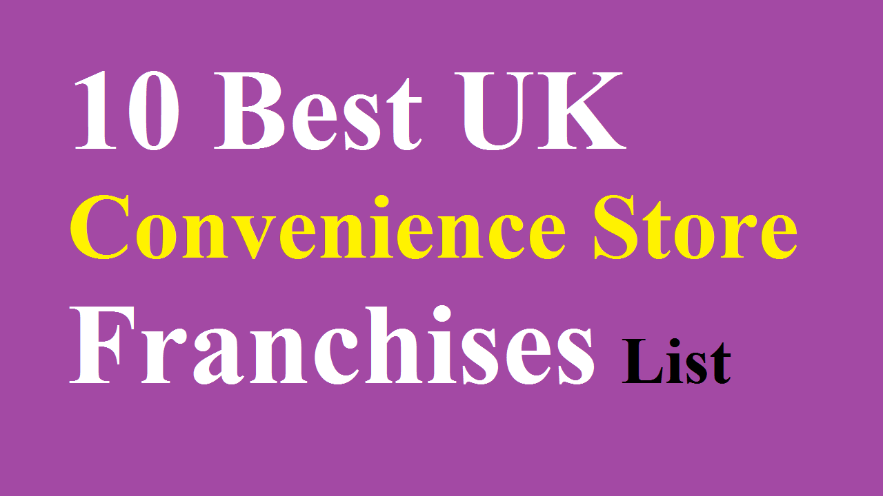10 UK Convenience Store Franchises List