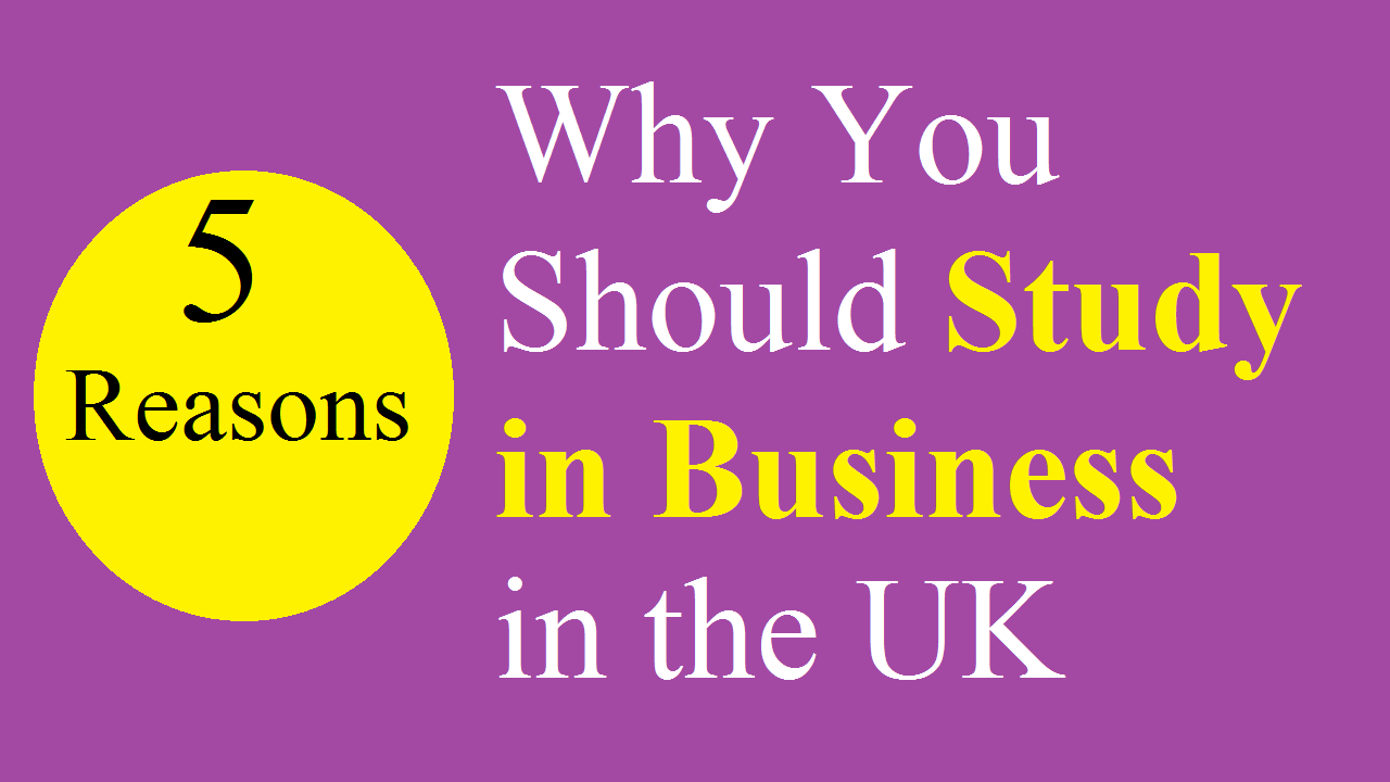 5 Reasons Why You Should Study in Business in the UK