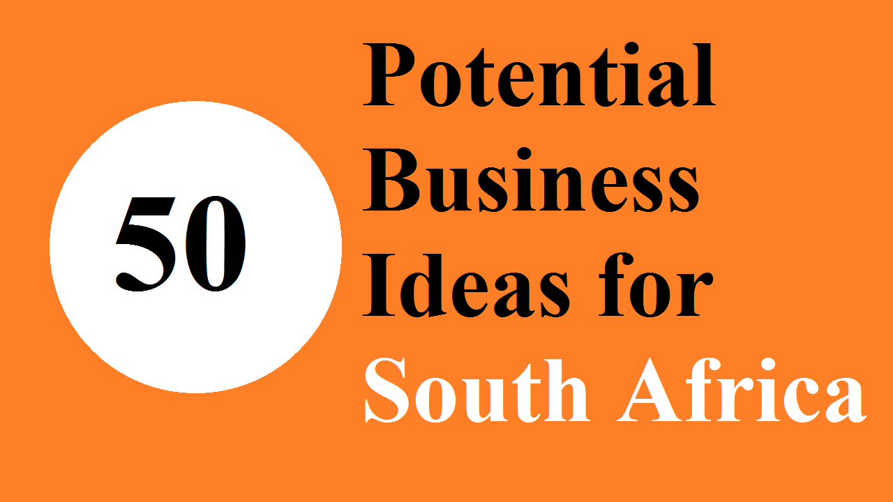 50 Potential Business Ideas for South Africa with Small Investment