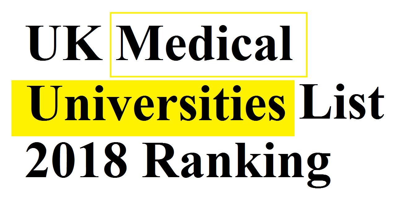 Best UK Medical Universities List 2018 Ranking