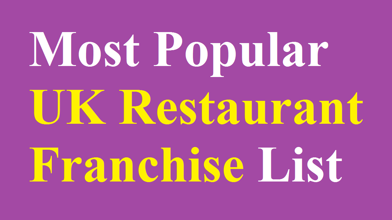 Most Popular UK Restaurant Franchise List