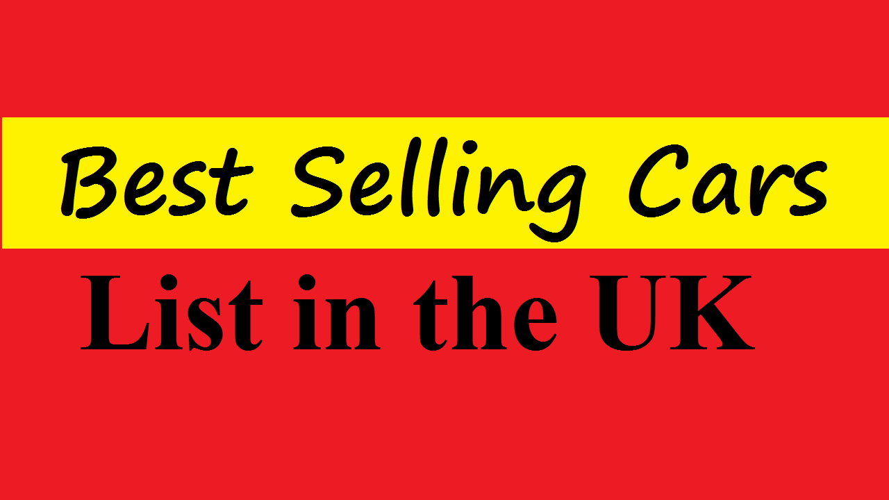 Top 10 Best Selling Cars List in the UK