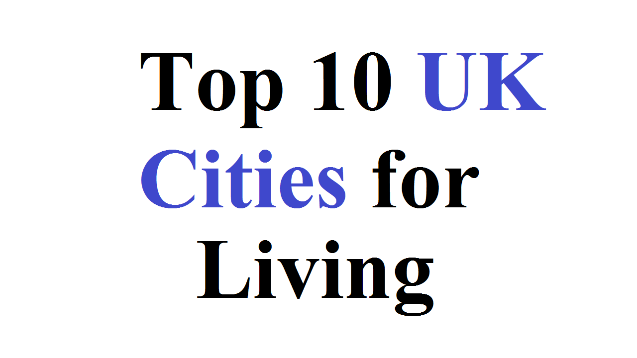 Top 10 UK Cities for Living