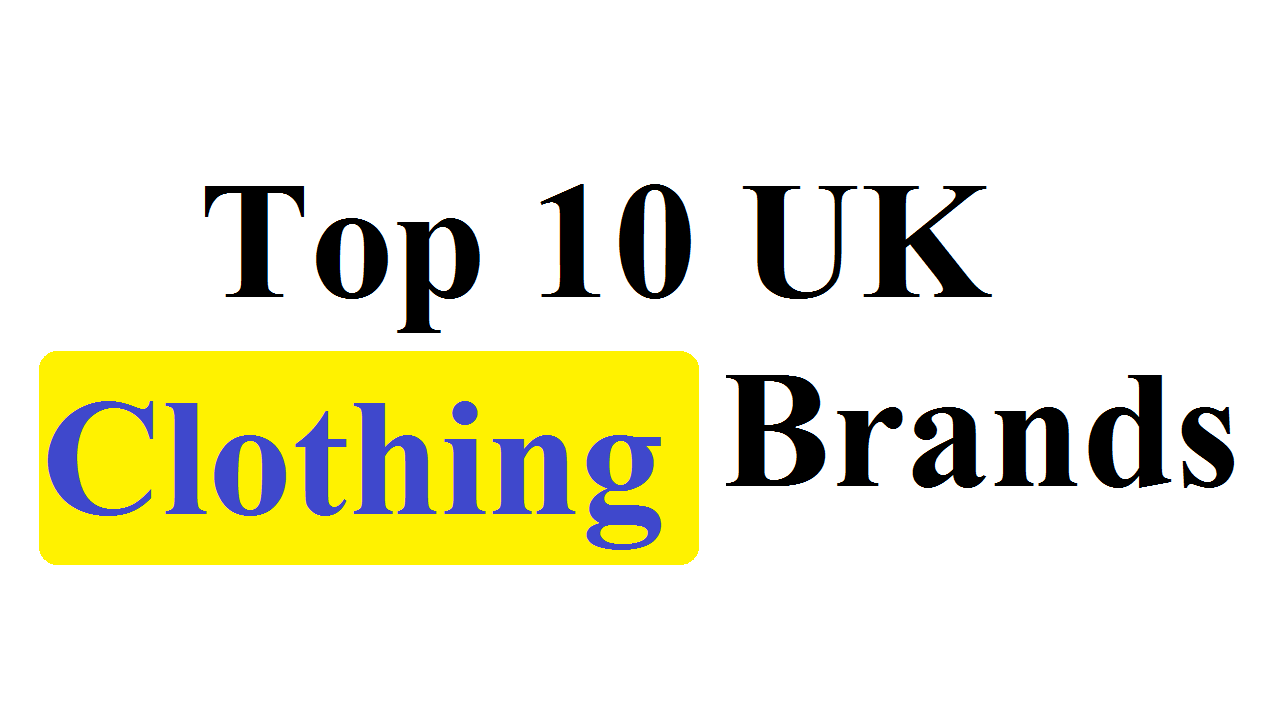 Top 10 UK Clothing Brands