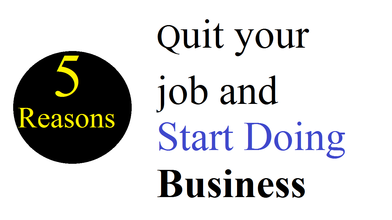 quit your job and Start Doing Business in the UKquit your job and Start Doing Business in the UK