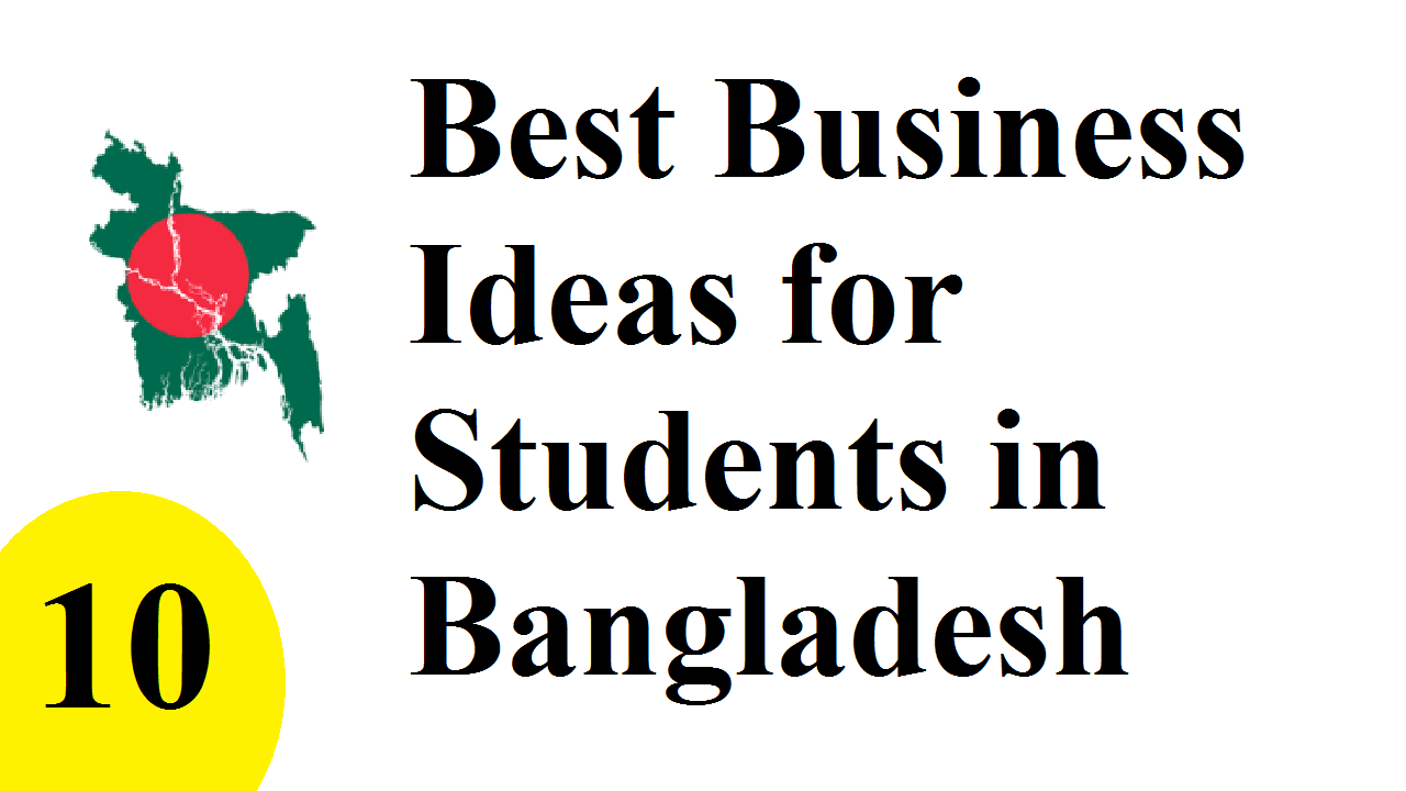 10 Best Business Ideas for Students in Bangladesh