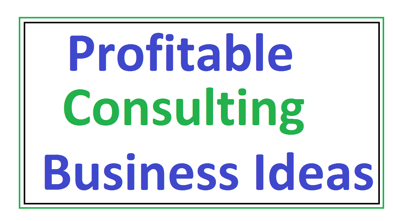 10 Consulting Business idea