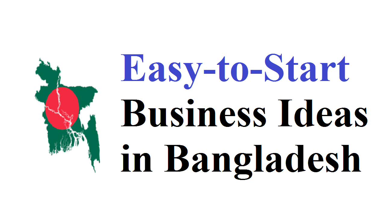 10 Easy To Start Business Ideas In Desh