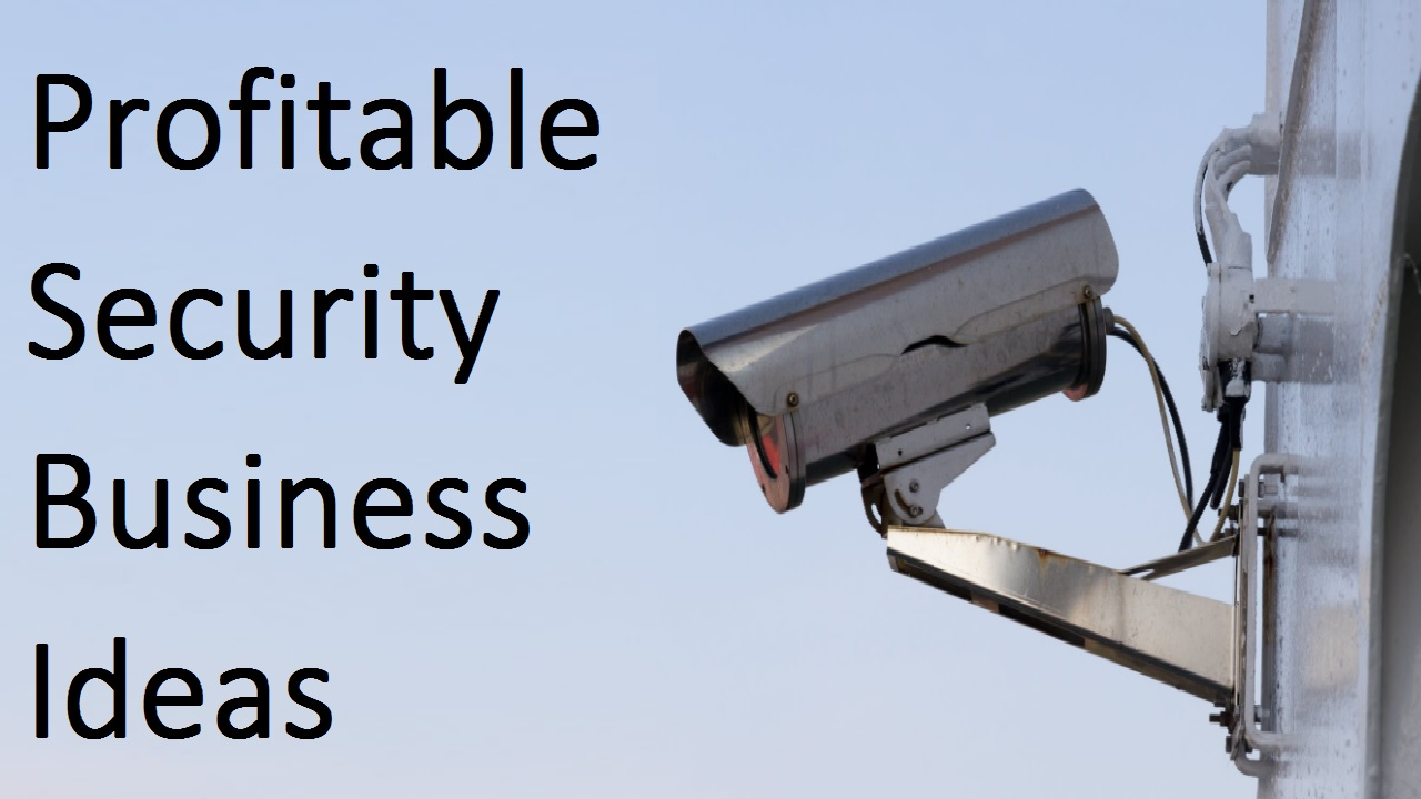 10 Profitable Security Business Ideas