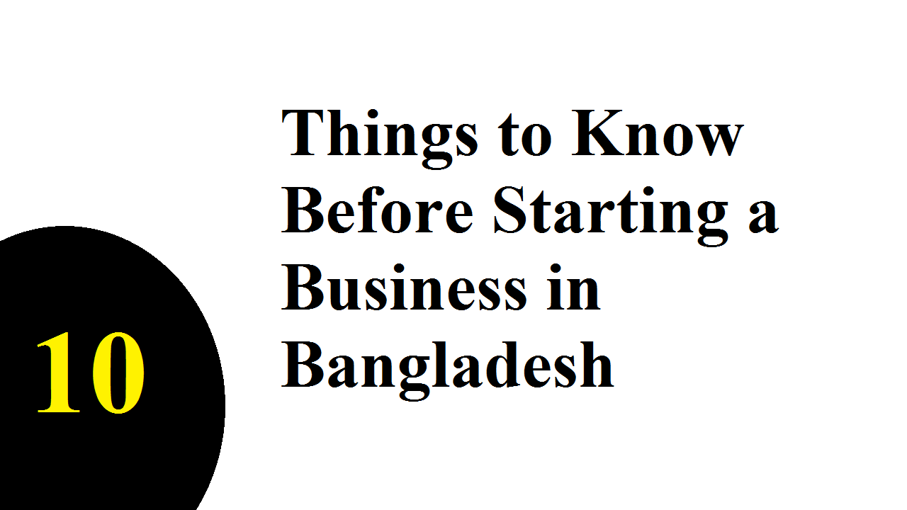 10 Things to Know Before Starting a Business in Bangladesh