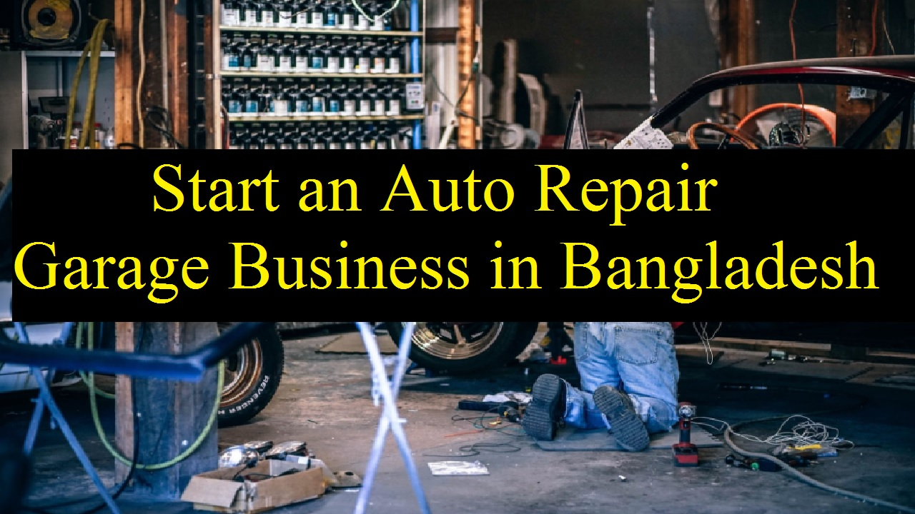 Auto Repair Garage Business in Bangladesh