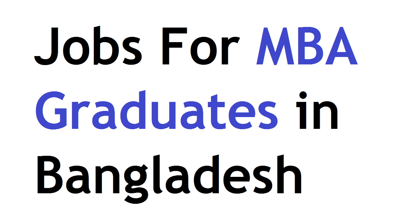 Best Job Ideas for MBA Graduates in Bangladesh