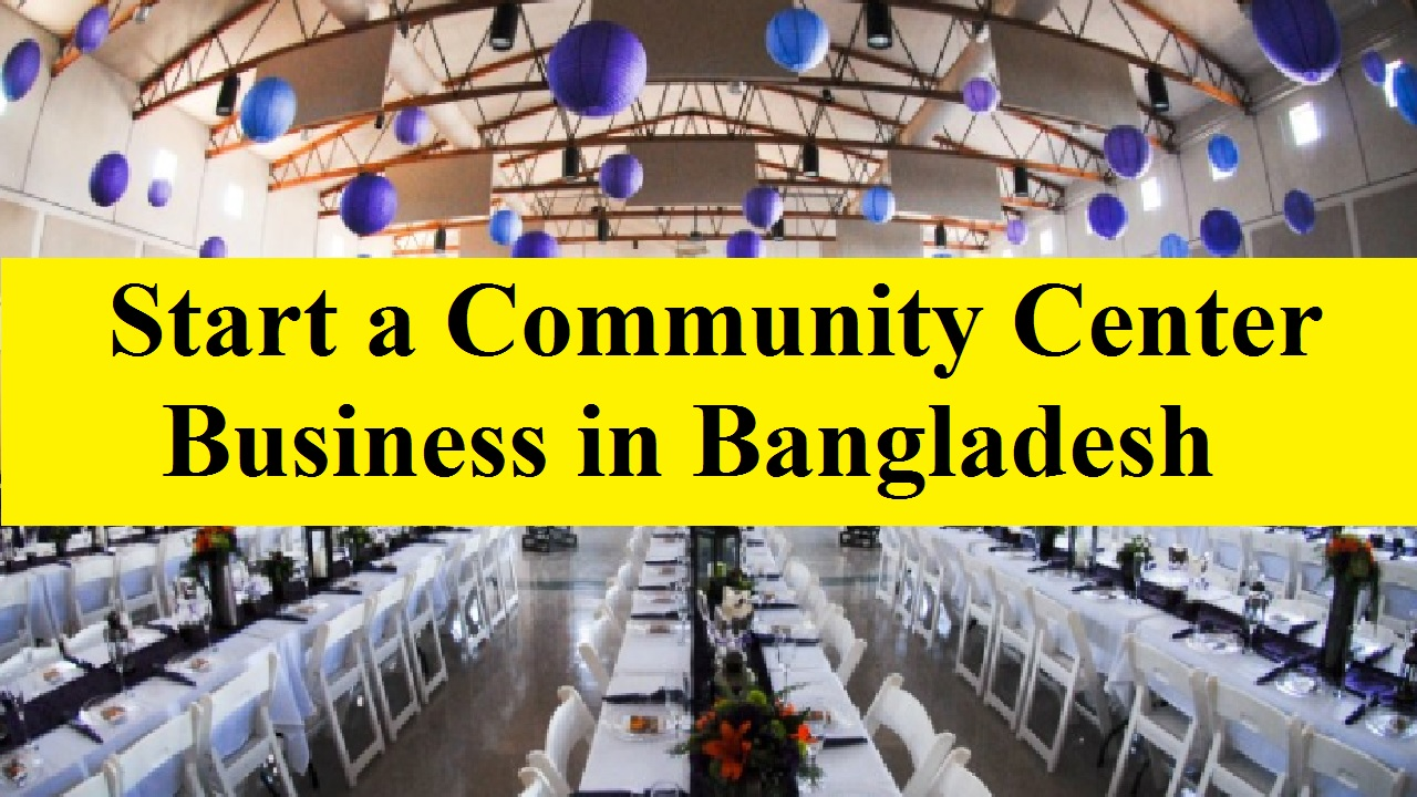 Community Center Business in Bangladesh
