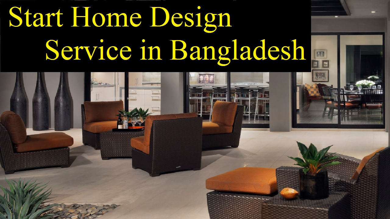 How to Start Home Design Service in Bangladesh