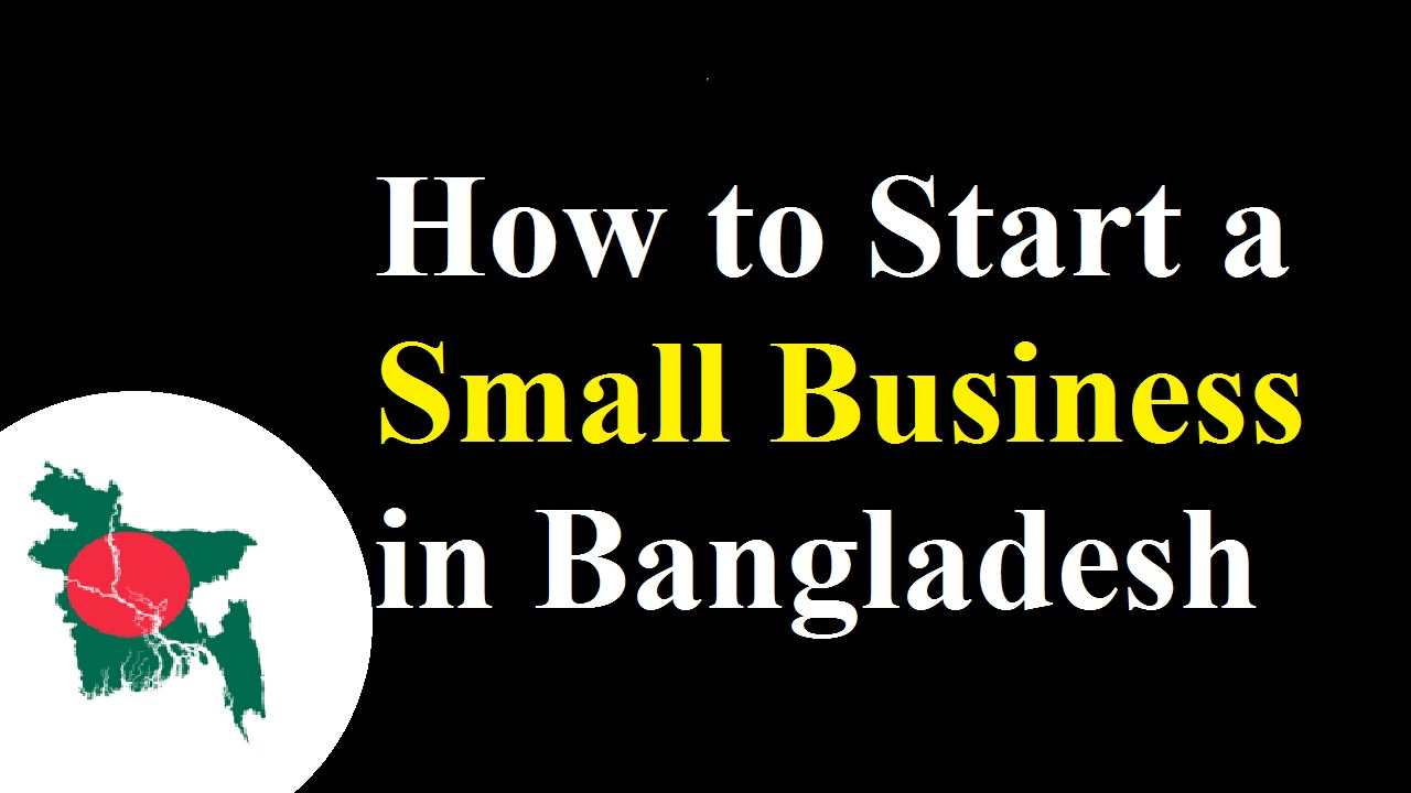 How to Start a Small Business in Bangladesh