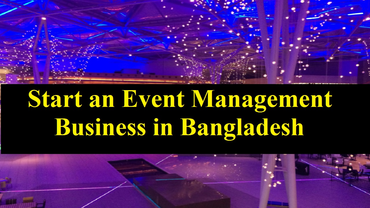 How to Start an Event Management Business in Bangladesh