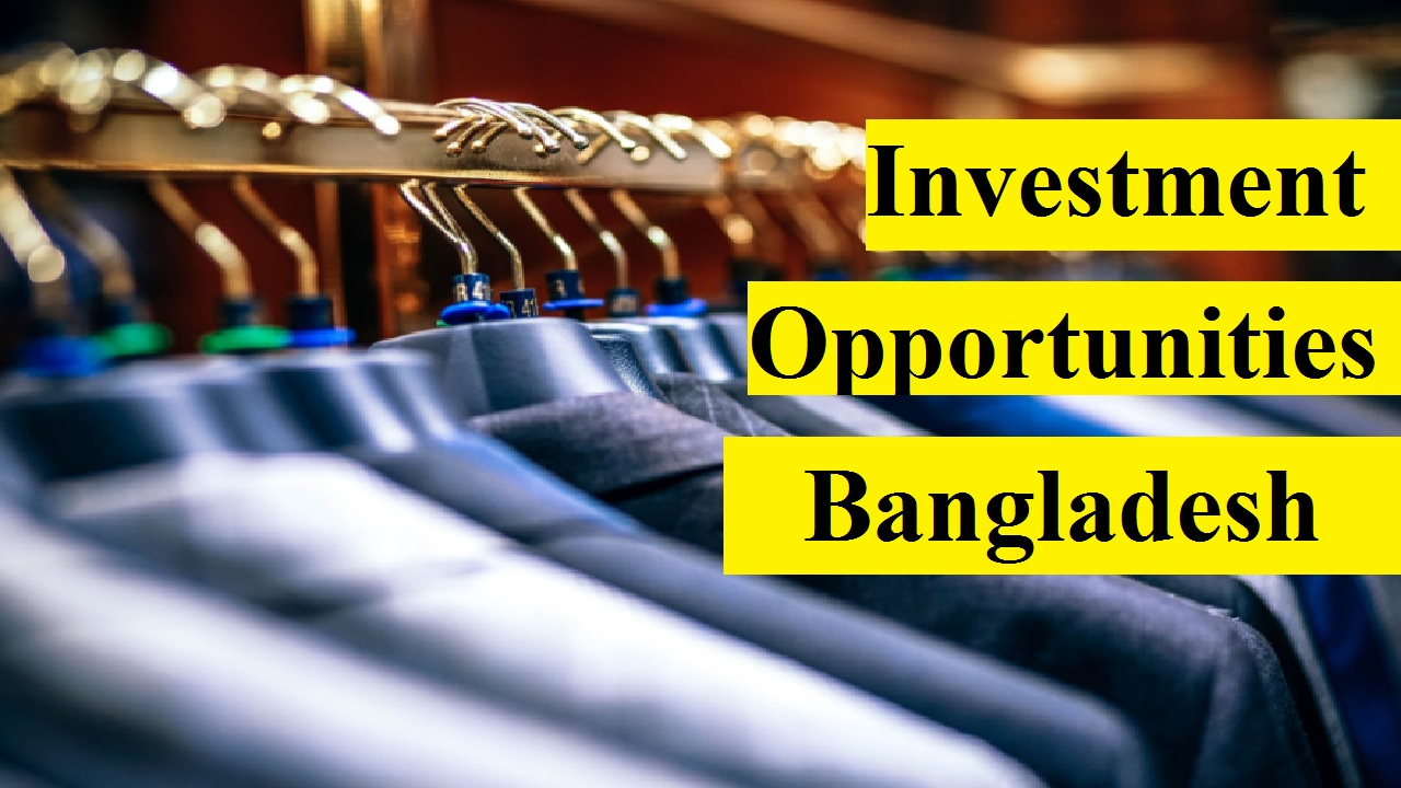 Investment Opportunities in Bangladesh